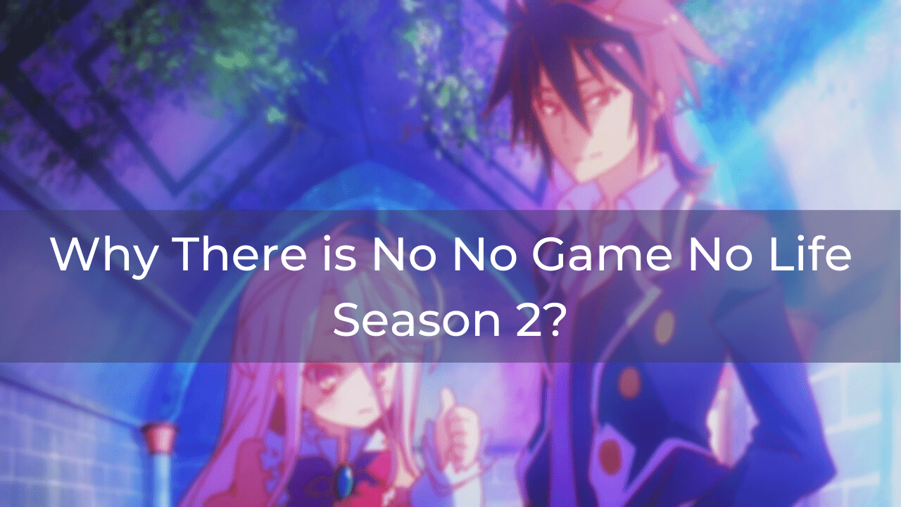 Why There isn't No Game No Life Season 2 yet?