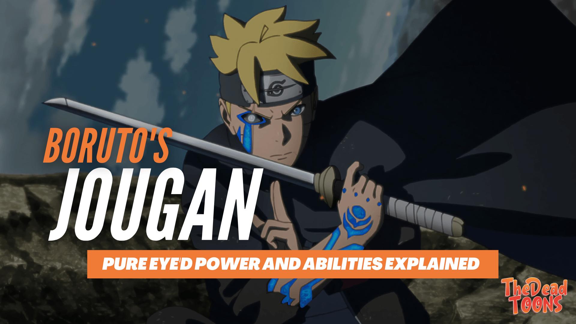 Boruto's Jougan Pure Eye DOJUTSU Power and Abilities Explained