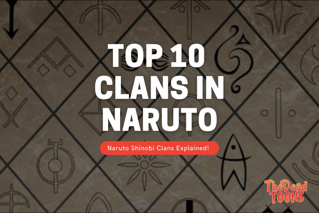 Top Ninja Clans in Naruto Shinobi Universe Explained In Order