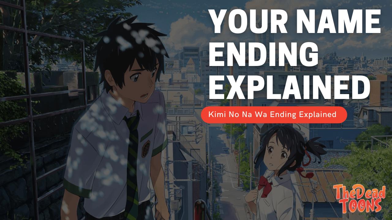 Your Name - Kimi No Na Wa Ending Explained